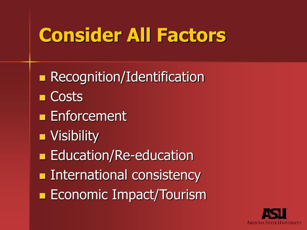 Consider All Factors