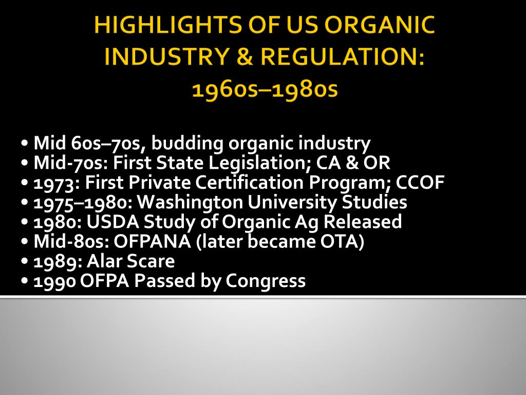 • Mid 60s–70s, budding organic industry