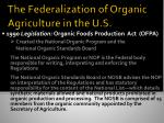 the federalization of organic agriculture in the u s