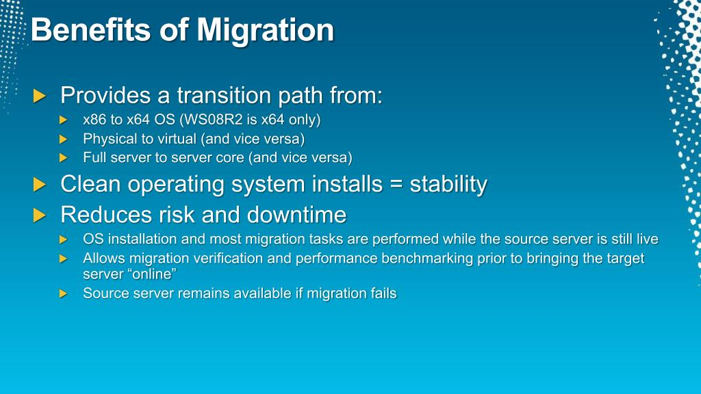 Benefits of Migration