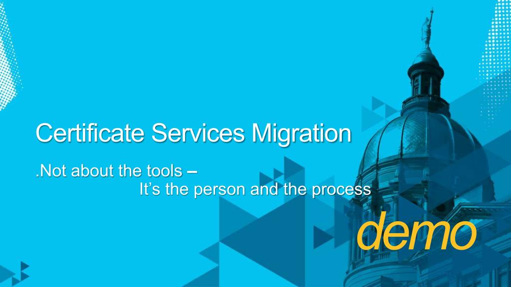 Certificate Services Migration