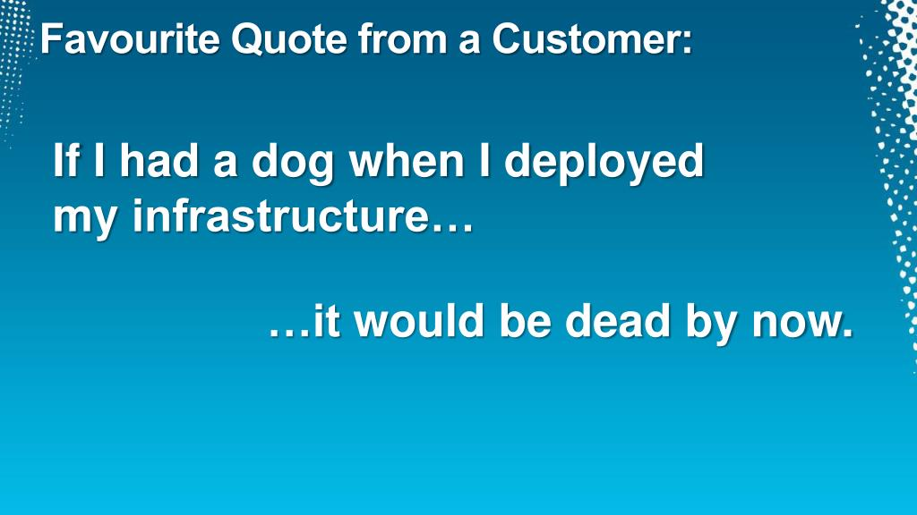Favourite Quote from a Customer: