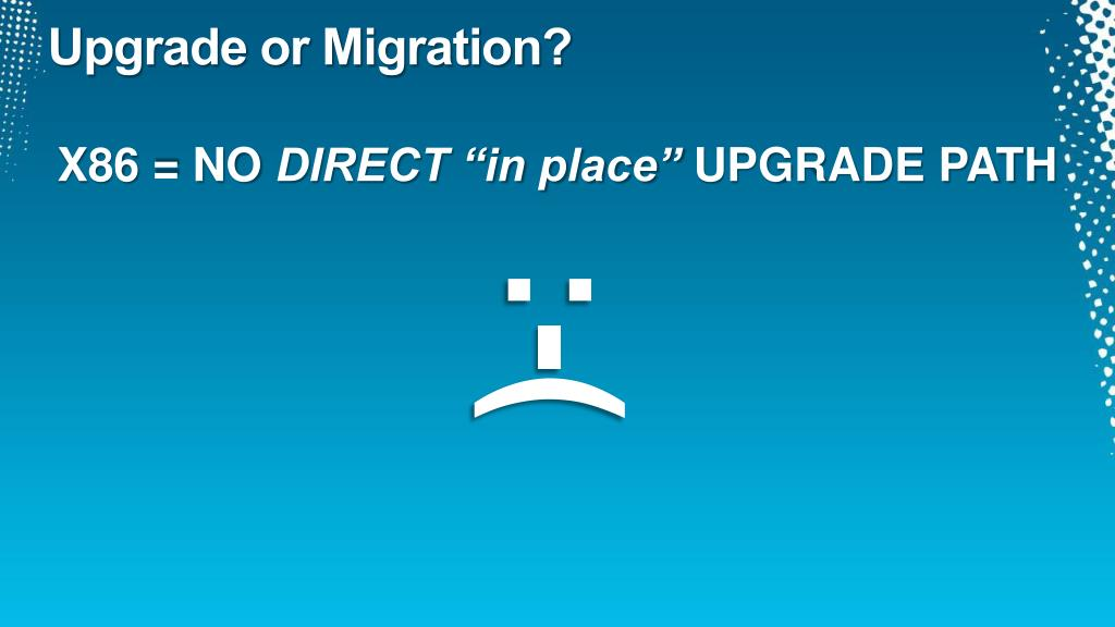 Upgrade or Migration?