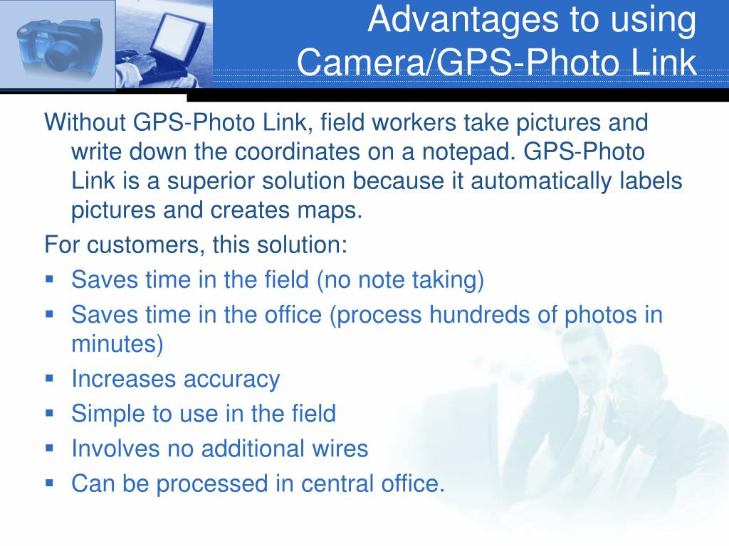 Advantages to using Camera/GPS-Photo Link