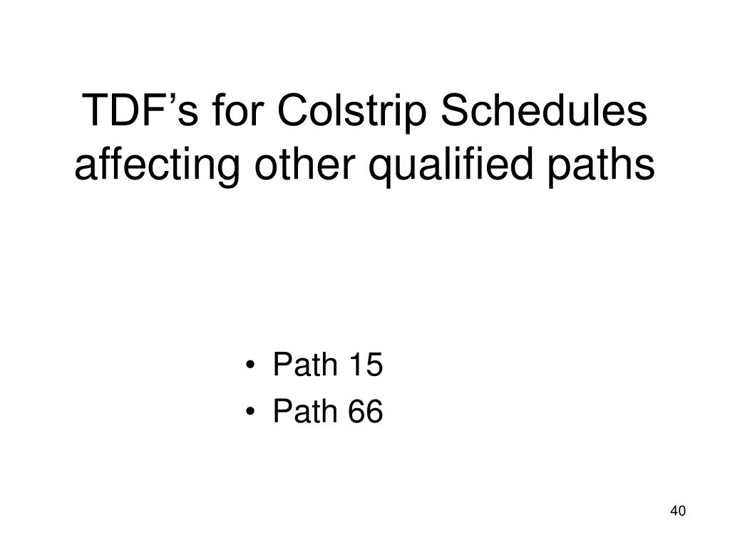 TDF's for Colstrip Schedules affecting other qualified paths