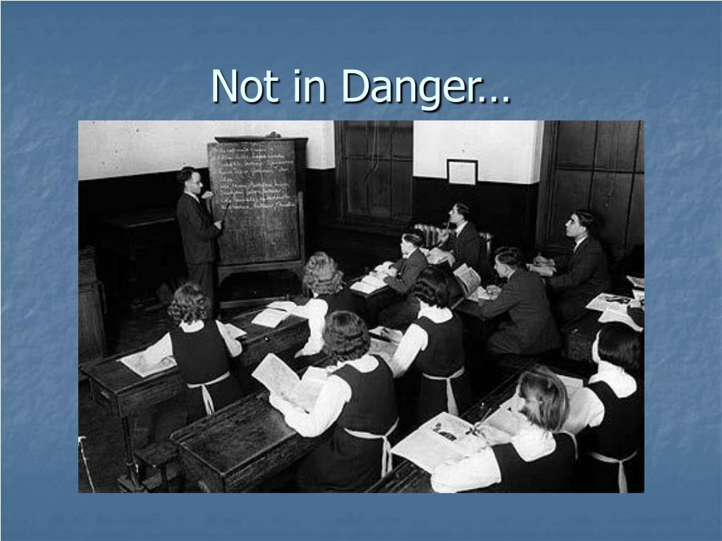 Not in Danger…