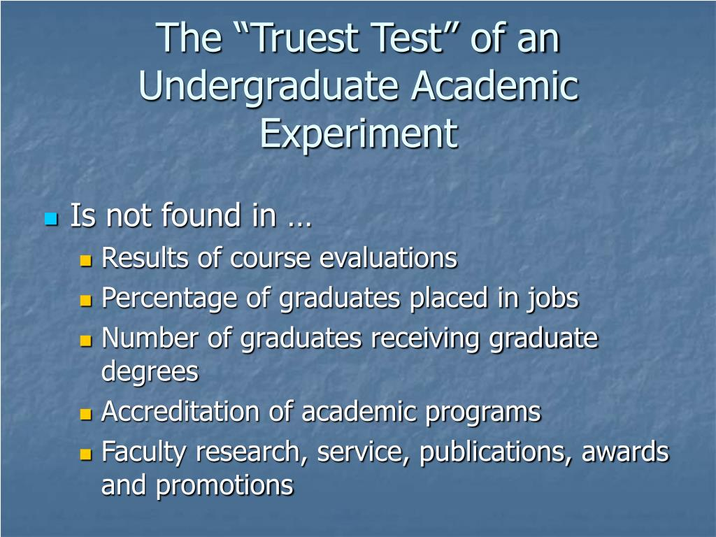 "The ""Truest Test"" of an Undergraduate Academic Experiment"