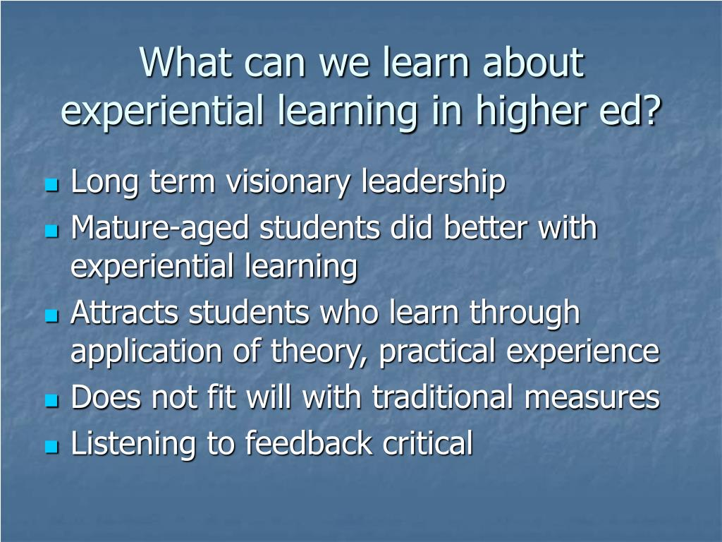What can we learn about experiential learning in higher ed?