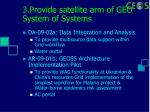 3 provide satellite arm of geo system of systems13