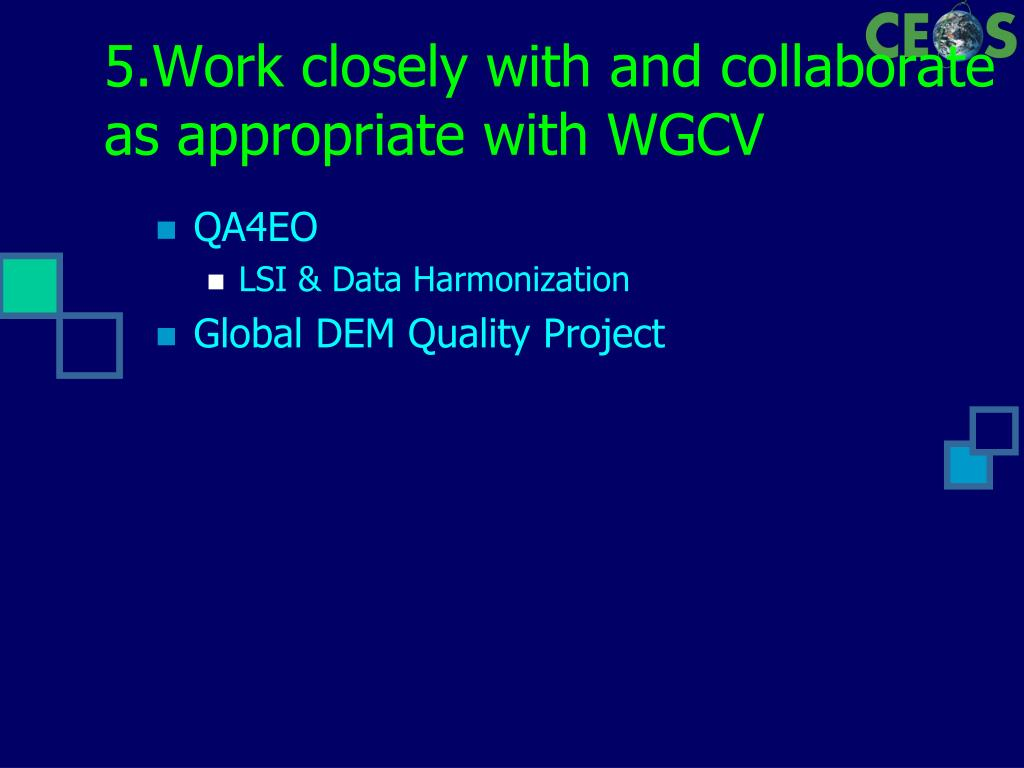 5.Work closely with and collaborate as appropriate with WGCV