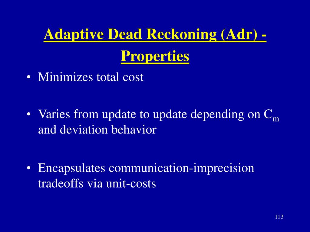 Adaptive Dead Reckoning (Adr) - Properties