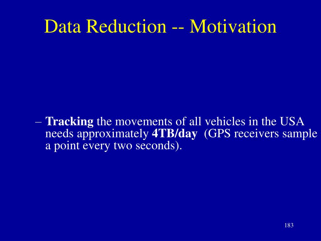Data Reduction -- Motivation