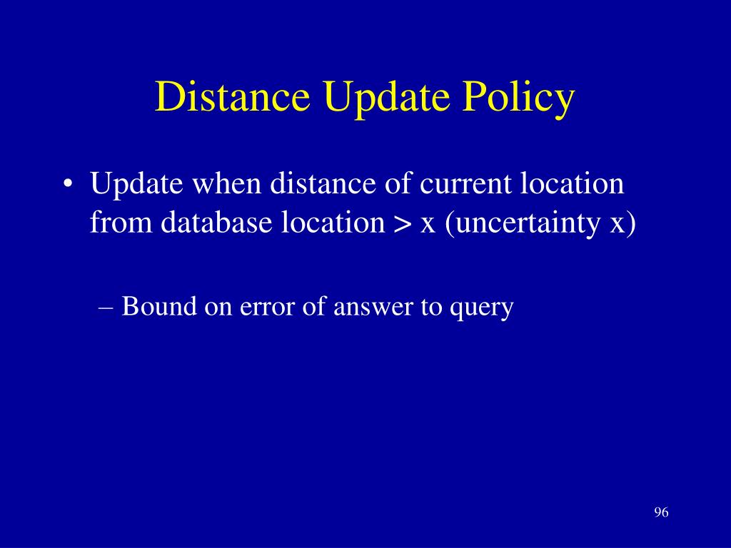 Distance Update Policy