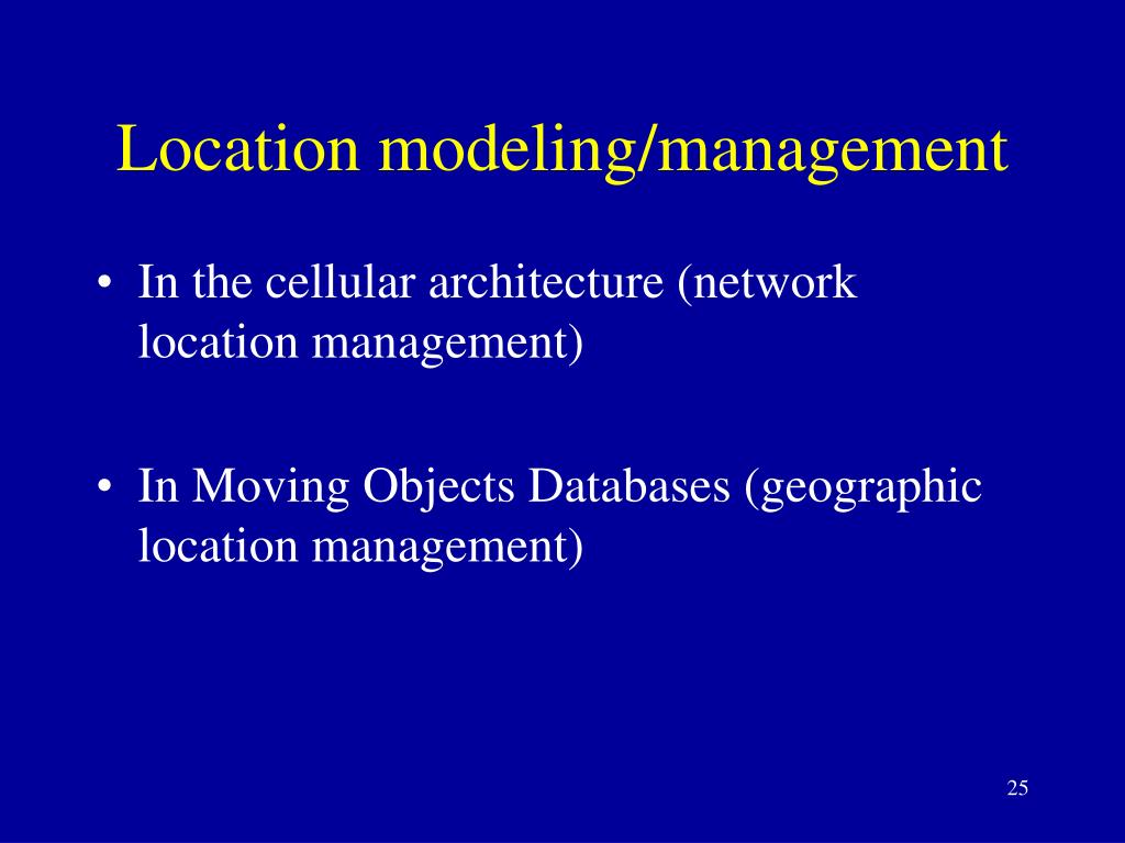 Location modeling/management