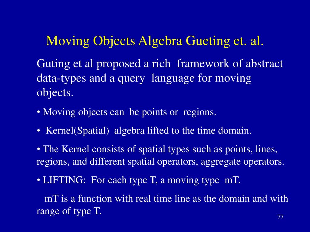 Moving Objects Algebra Gueting et. al.