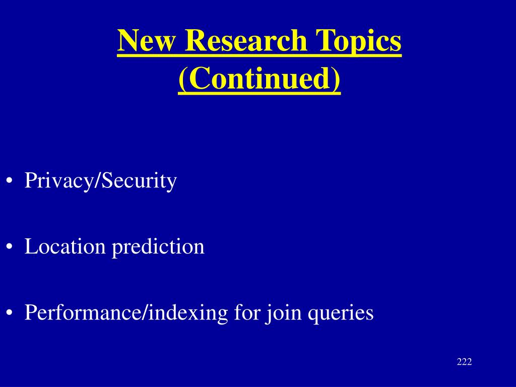 New Research Topics (Continued)