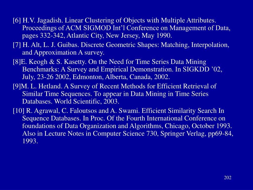 [6] H.V. Jagadish. Linear Clustering of Objects with Multiple Attributes. Proceedings of ACM SIGMOD Int'l Conference on Management of Data, pages 332-342, Atlantic City, New Jersey, May 1990.