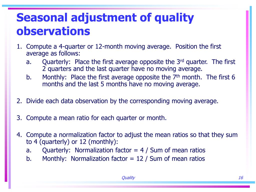 Seasonal adjustment of quality observations