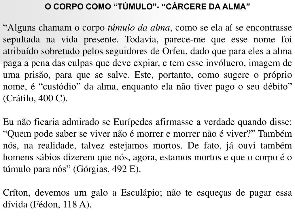 """O CORPO COMO """"TÚMULO""""- """"CÁRCERE DA ALMA"""""""