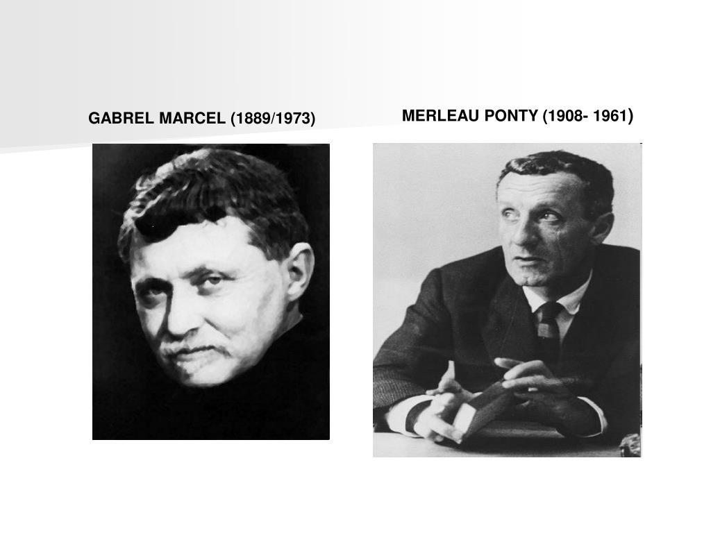 MERLEAU PONTY (1908- 1961