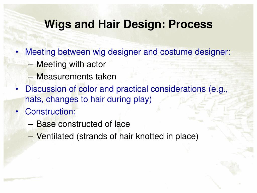 Wigs and Hair Design: Process