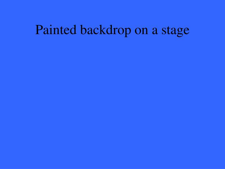Painted backdrop on a stage