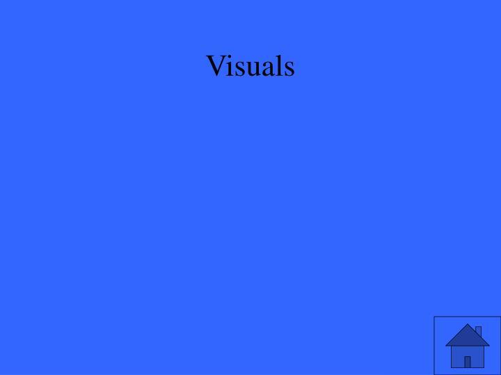 Visuals