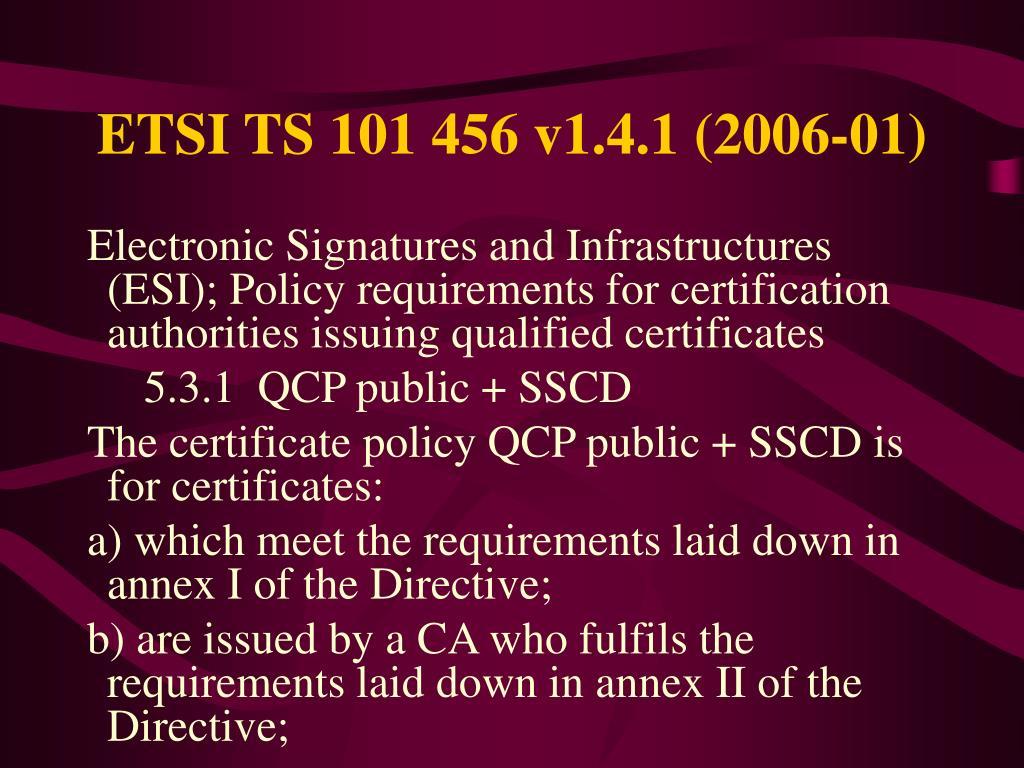 ETSI TS 101456 v1.4.1 (2006-01)