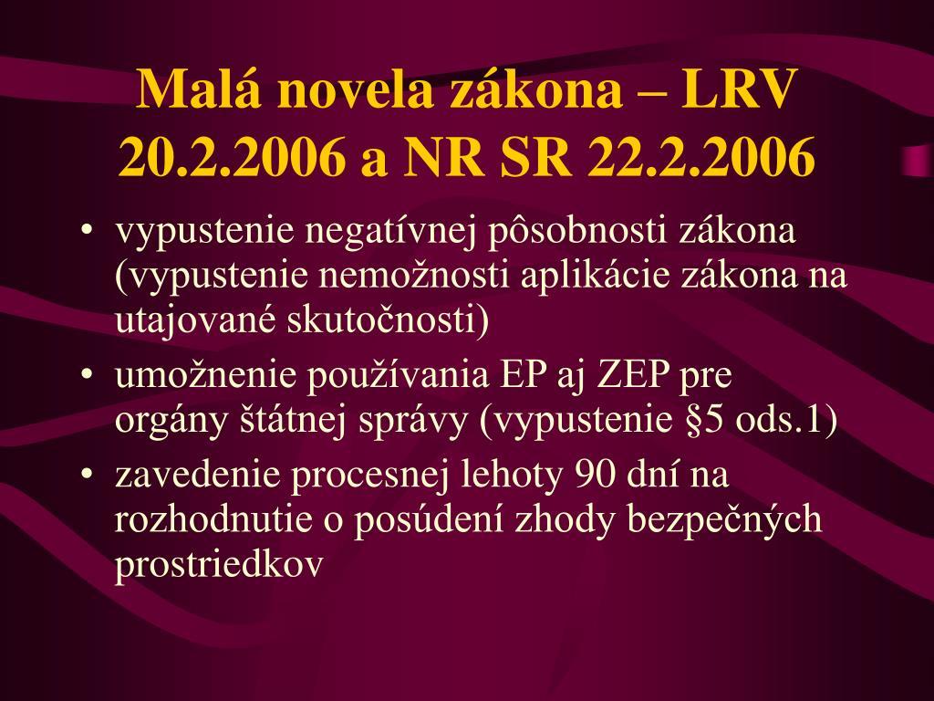 Malá novela zákona – LRV 20.2.2006 a NR SR 22.2.2006