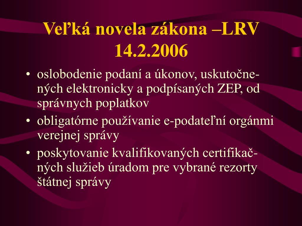Veľká novela zákona –LRV 14.2.2006