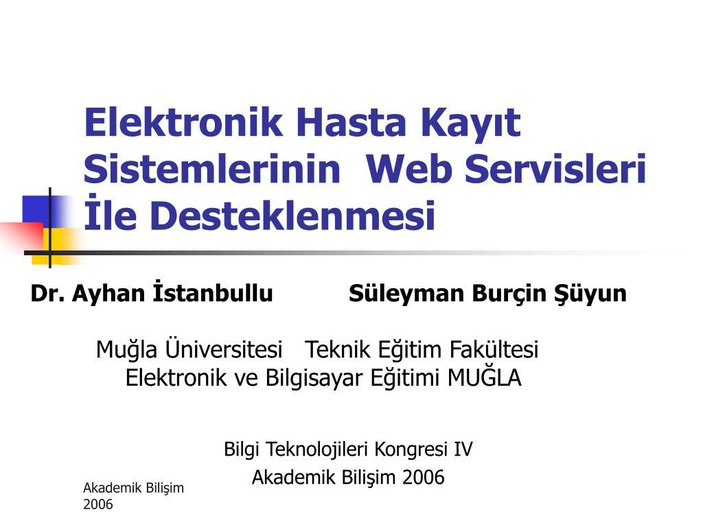 Elektronik Hasta Kayıt Sistemlerinin  Web Servisleri İle Desteklenmesi