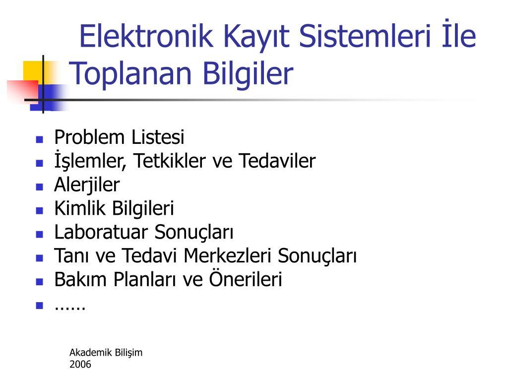 Elektronik Kayıt Sistemleri İle Toplanan Bilgiler