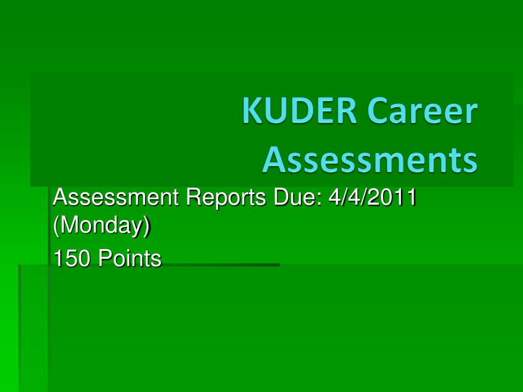 Assessment Reports Due: 4/4/2011 (Monday)