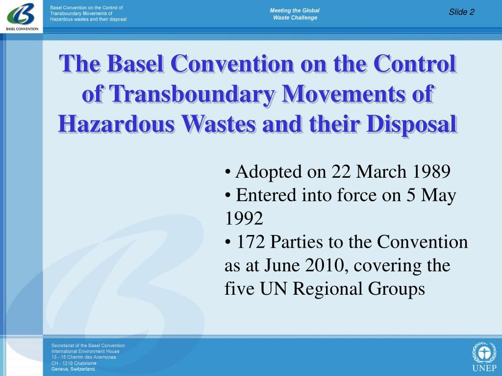 The Basel Convention on the Control of Transboundary Movements of Hazardous Wastes and their Disposal