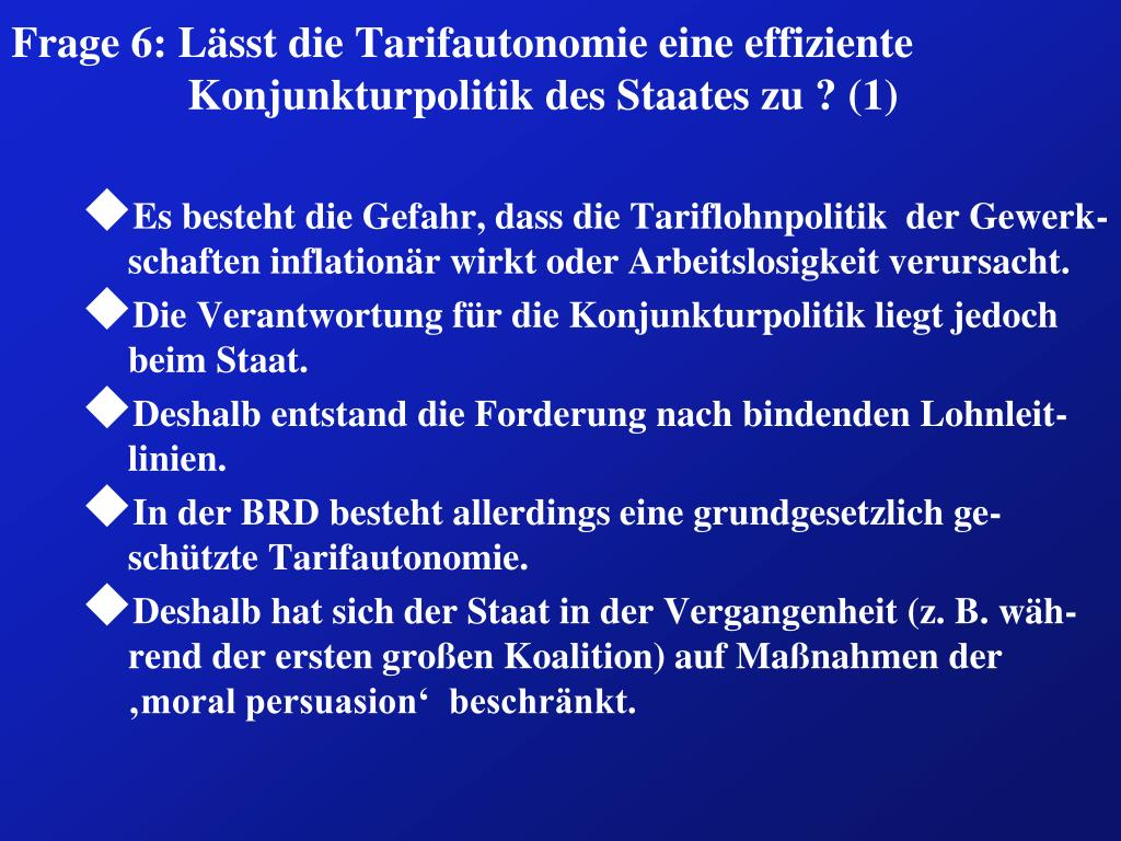 Frage 6: Lässt die Tarifautonomie eine effiziente Konjunkturpolitik des Staates zu ? (1)