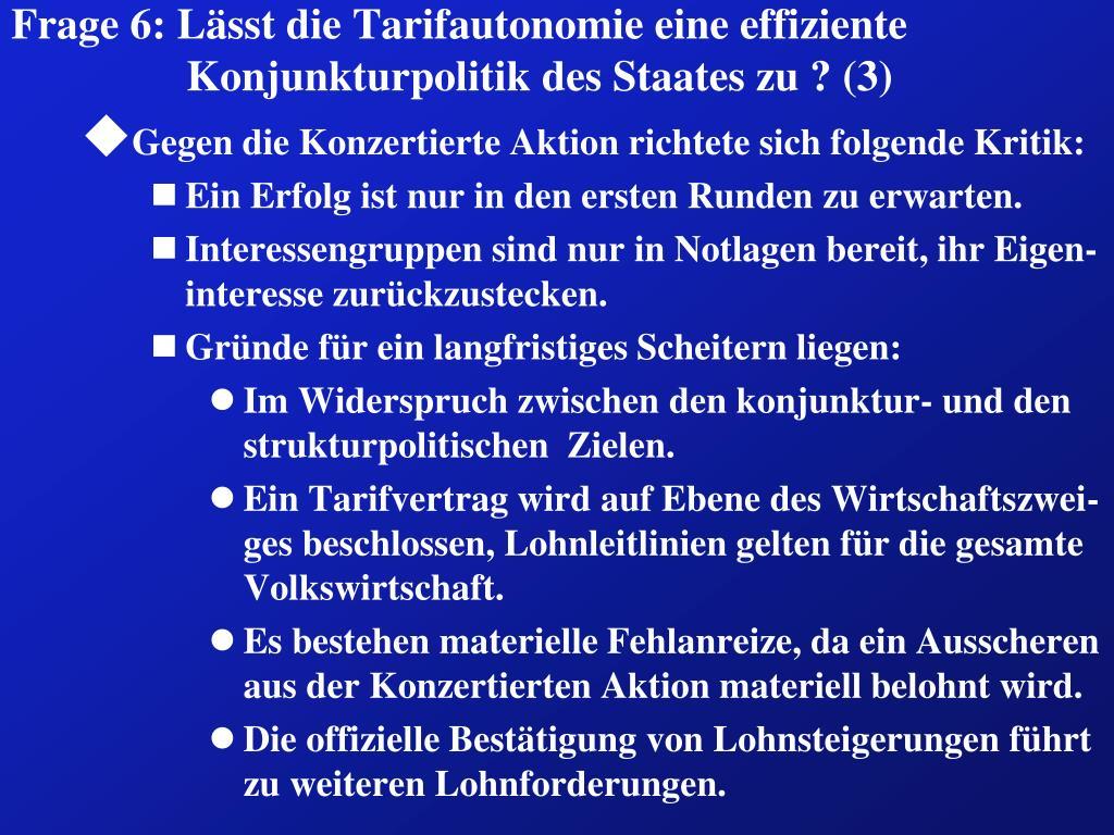Frage 6: Lässt die Tarifautonomie eine effiziente Konjunkturpolitik des Staates zu ? (3)
