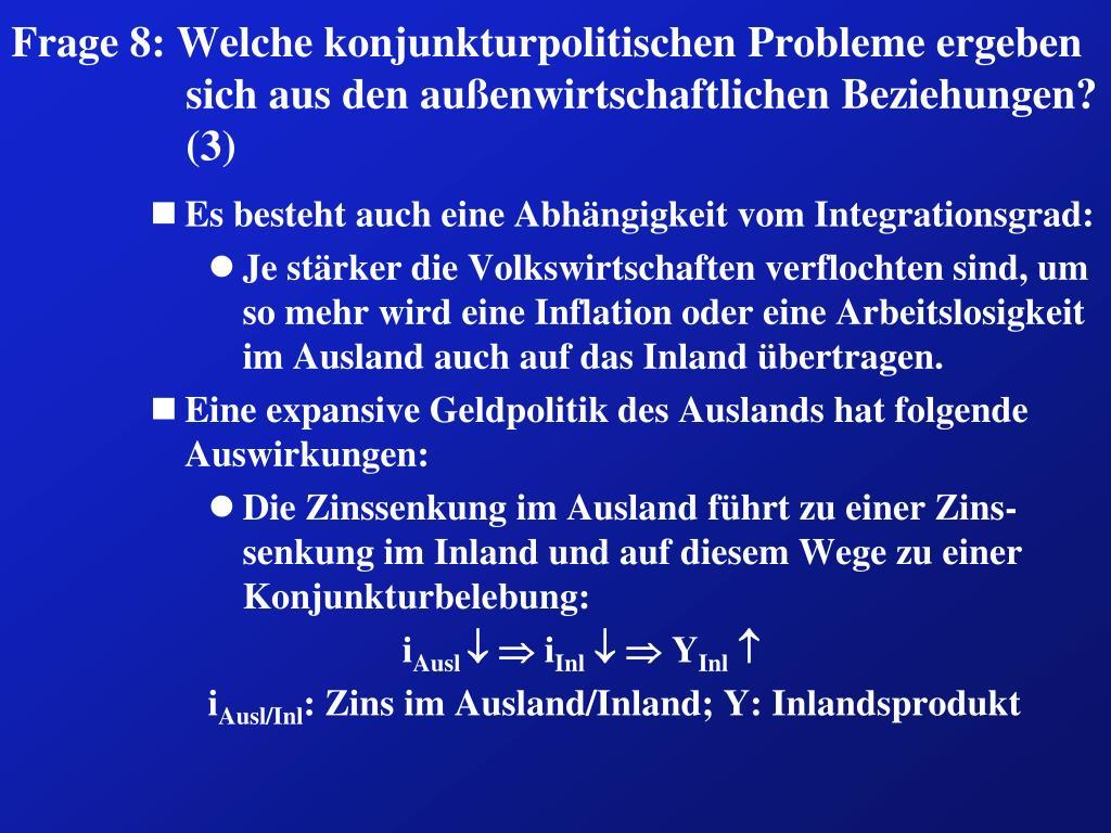 Frage 8: Welche konjunkturpolitischen Probleme ergeben sich aus den außenwirtschaftlichen Beziehungen? (3)