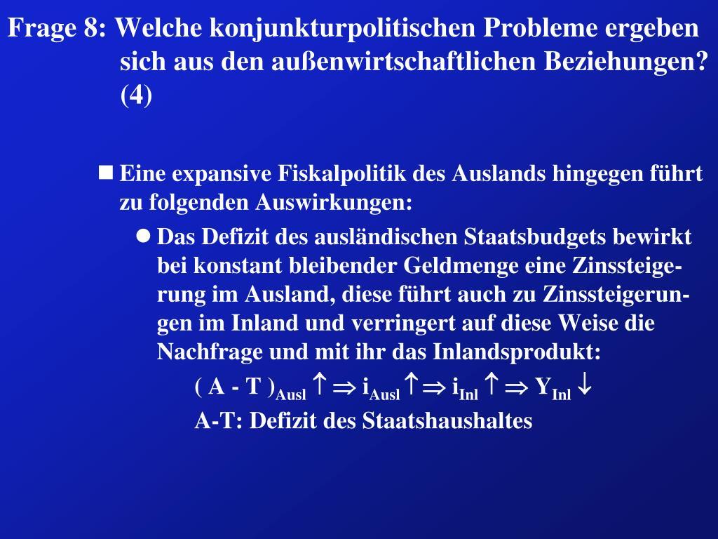 Frage 8: Welche konjunkturpolitischen Probleme ergeben sich aus den außenwirtschaftlichen Beziehungen? (4)
