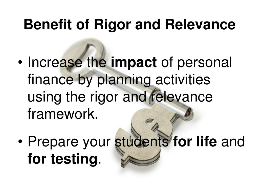 Benefit of Rigor and Relevance