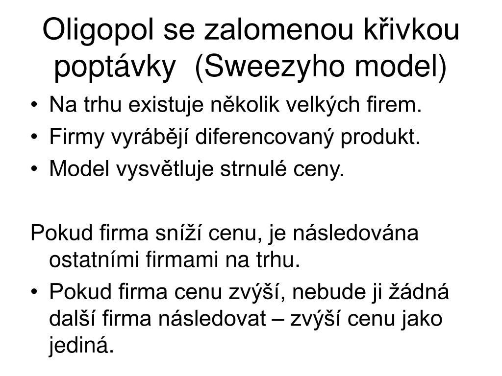 Oligopol se zalomenou křivkou poptávky  (Sweezyho model)
