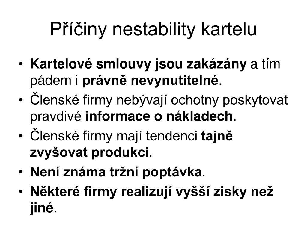 Příčiny nestability kartelu