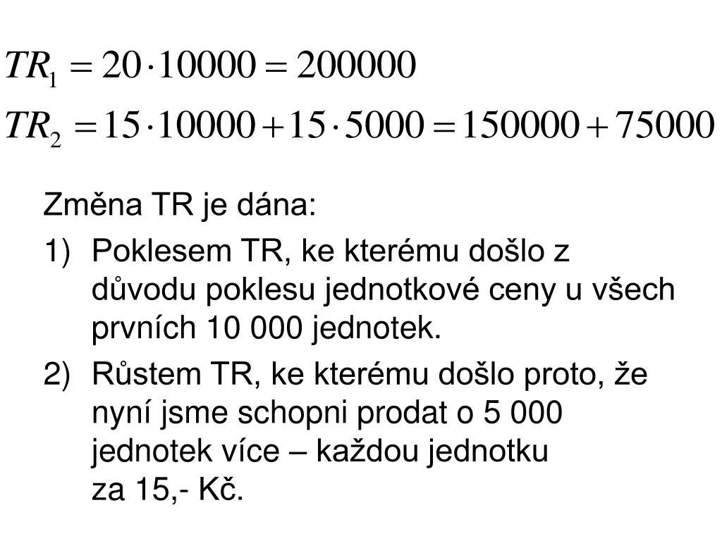Změna TR je dána:
