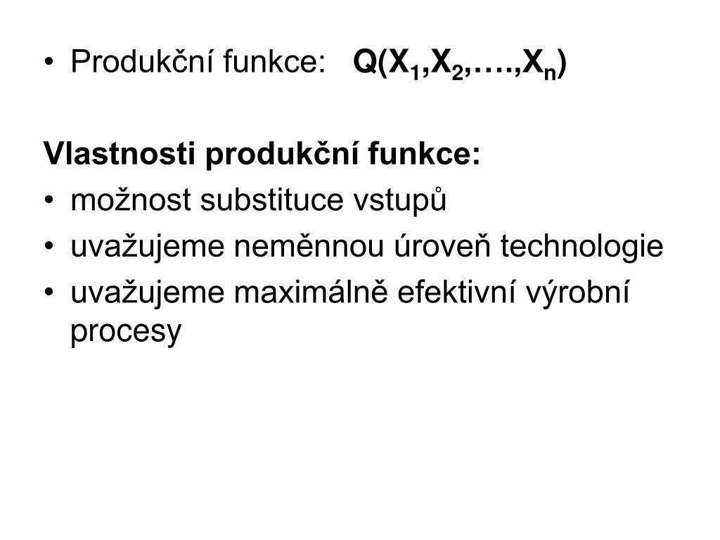 Produkční funkce: