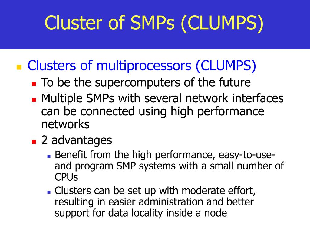 Cluster of SMPs (CLUMPS)
