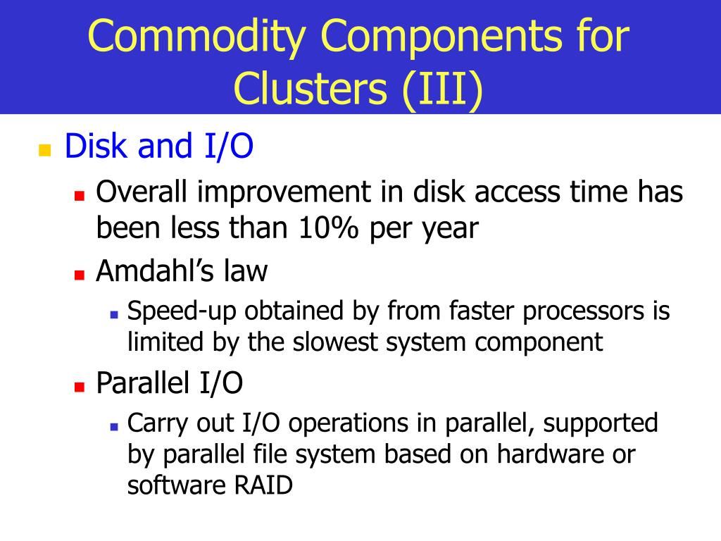 Commodity Components for Clusters (III)