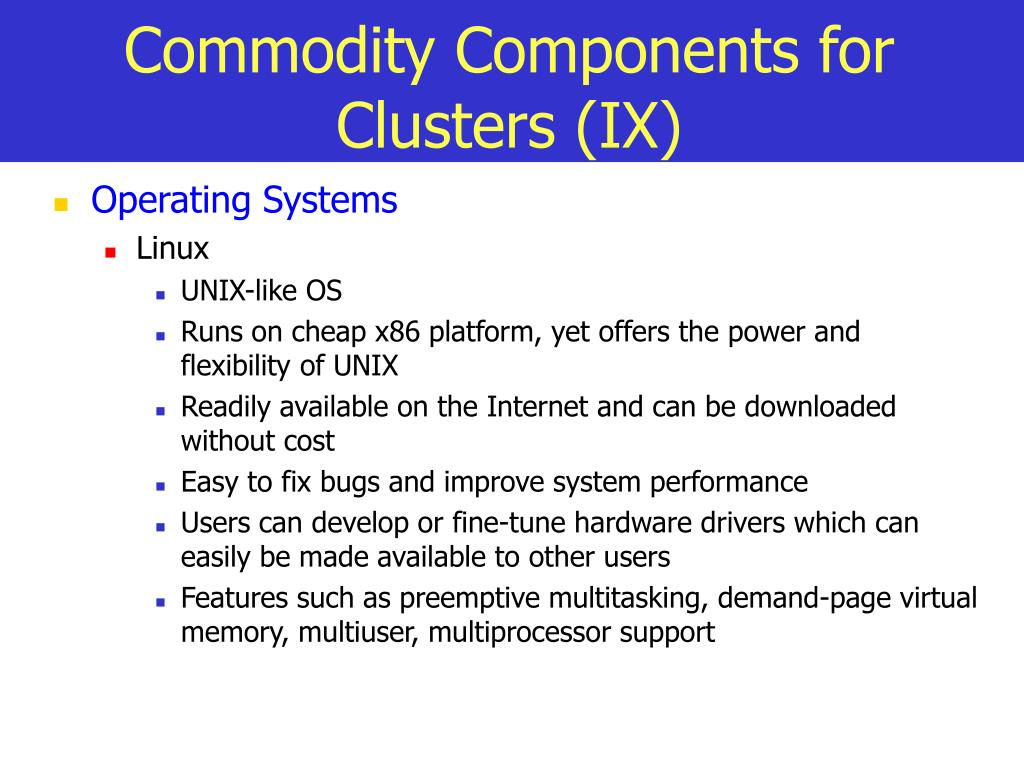 Commodity Components for Clusters (IX)