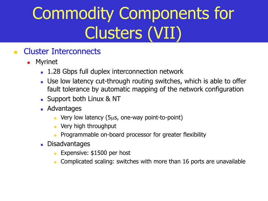 Commodity Components for Clusters (VII)