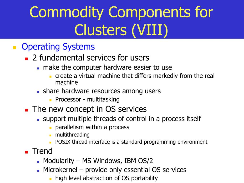 Commodity Components for Clusters (VIII)