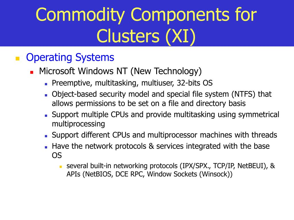 Commodity Components for Clusters (XI)