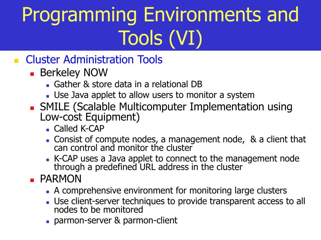 Programming Environments and Tools (VI)